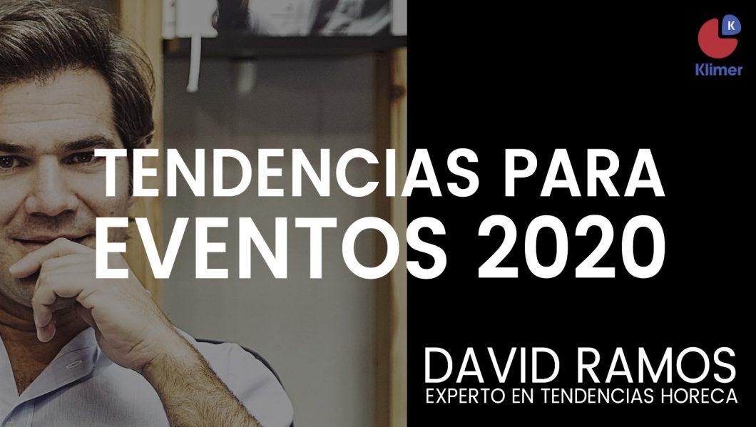 Tendencias para eventos 2020 por David Ramos